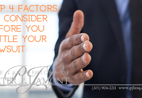 Top 4 Factors to Consider Before You Settle Your Lawsuit
