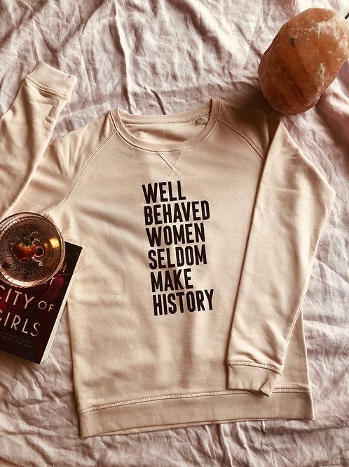 Well Behaved Women Seldom Make History Jumper (Pink)
