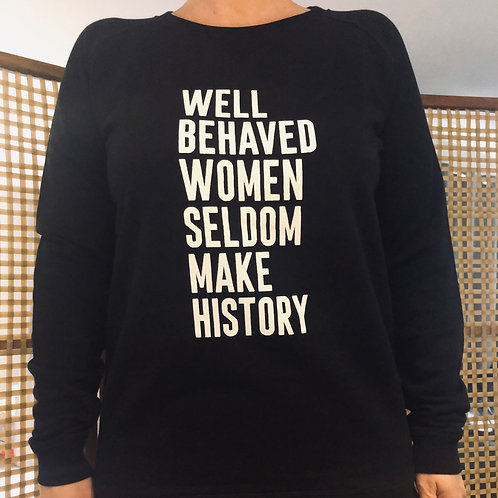 Well Behaved Women Seldom Make History Jumper (Black)