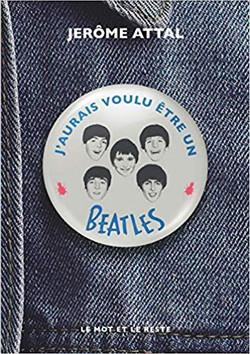 J'aurais Voulu Être Un Beatles