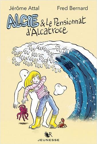 Alcie et le pensionnat d'Alcatroce Couve .jpg