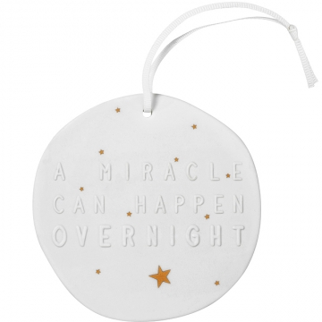 Rader 'A Miracle Can Happen Overnight' Hanging Ornament