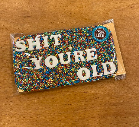 Choco Loco 'Shit You're Old' Chocolate Message Gift Bar