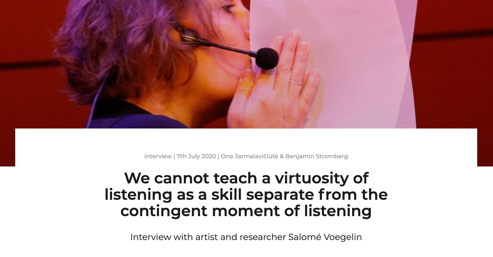We cannot teach a virtuosity of listening as a skill separate from the contingent moment of listening
