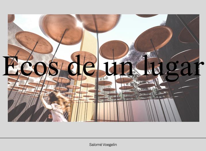 Museo Experimental el Eco: Ecos de un lugar