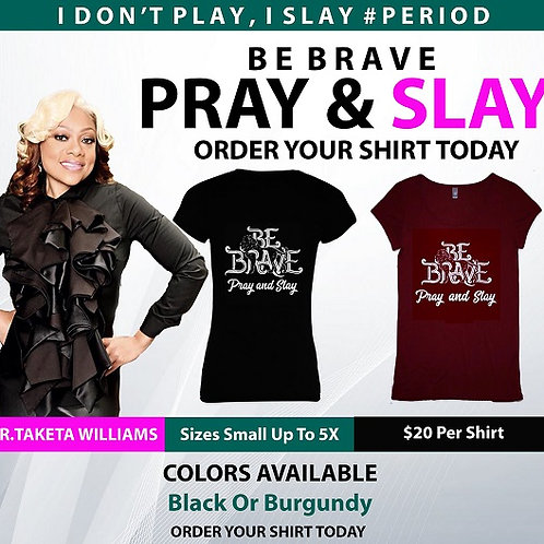 Be Brave Pray & Slay T-Shirt