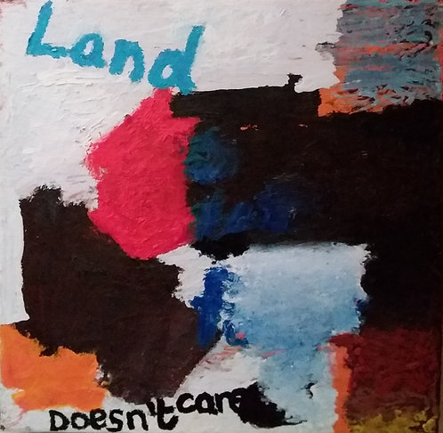 land doesn't care