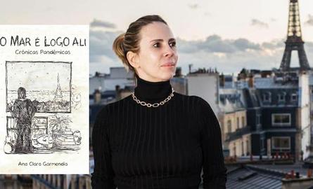 """""""O Mar é Logo Ali"""" As crônicas pandêmicas de Ana Clara Garmendia ganham o mundo em forma de livro"""