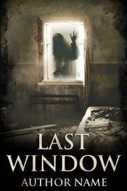 LAST WINDOW