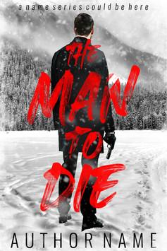 THE MAN TO DIE
