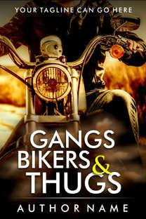 GANGS BIKERS AND THUGS