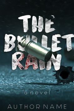 THE BULLET RAIN
