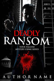 DEADLY RANSOM