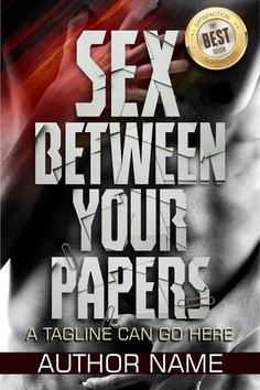 SEX BETWEEN YOUR PAPERS