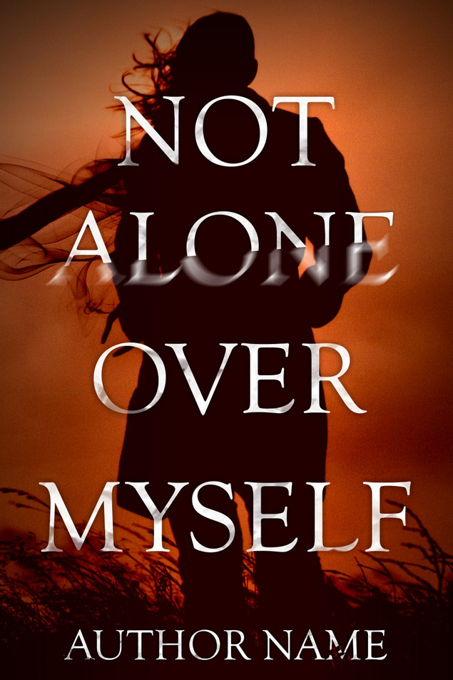 NOT ALONE OVER MYSELF