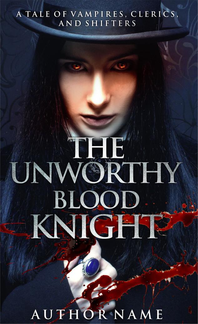 THE UNWORTHY BLOOD KNIGHT