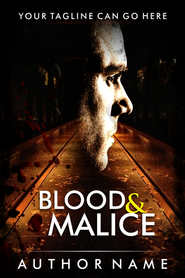 BLOOD AND MALICE