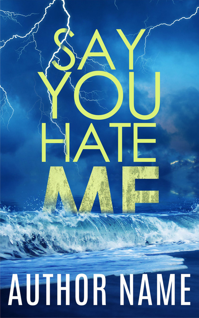SAY YOU HATE ME