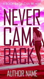 NEVER CAME BACK.jpg