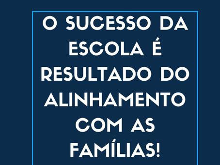 O sucesso da escola é resultado do alinhamento com as famílias!
