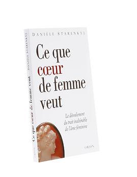 Ce que coeur de femme veut,Danièle Starenkyj, Publications Orion