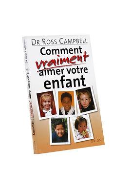 Comment vraiment aimer votre enfant,Danièle Starenkyj, Publications Orion