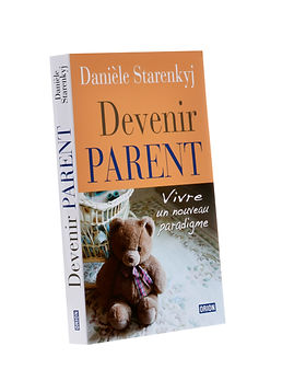 Devenir parent,Danièle Starenkyj, Publications Orion