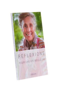 Réflexions pour une vie meilleure,Danièle Starenkyj, Publications Orion