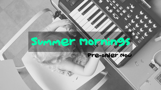 Pro-order Summer Mornings by LeftyOne !