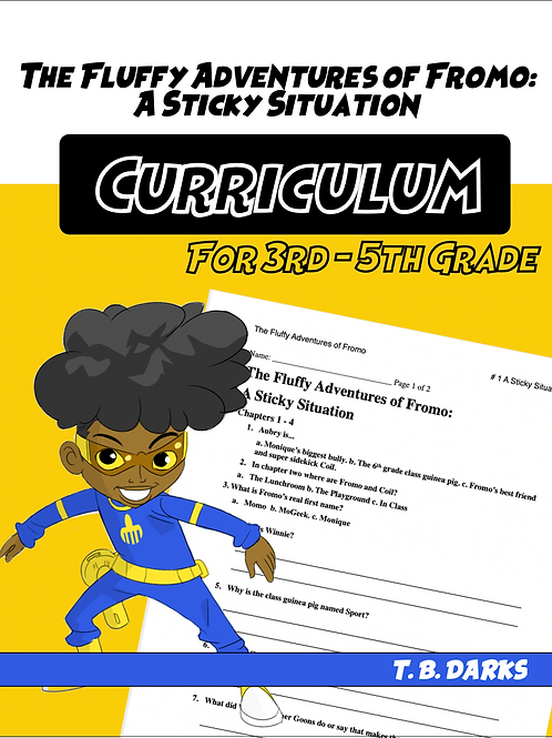 The Fluffy Adventures of Fromo: A Sticky Situation  Curriculum