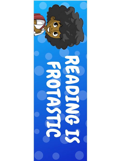 """""""Reading is Frotastic"""" Bookmark"""