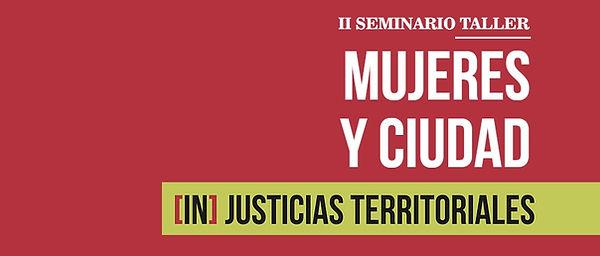 II  seminario Mujeres y ciudad - injusti