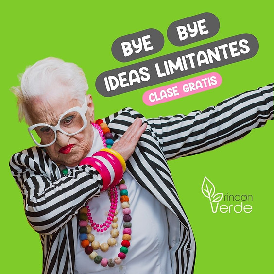 Bye Bye Ideas Limitantes