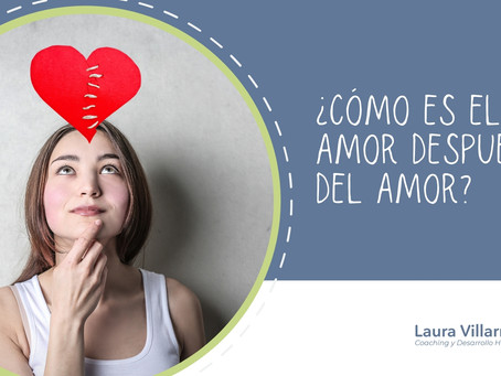 ¿Cómo es al AMOR después del amor?