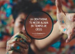 La Creatividad, tu mejor Aliada en tiempos de Crisis