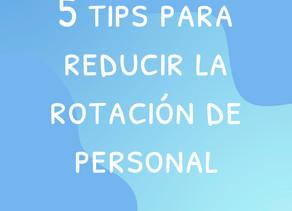 5 tips para reducir la rotación de personal.