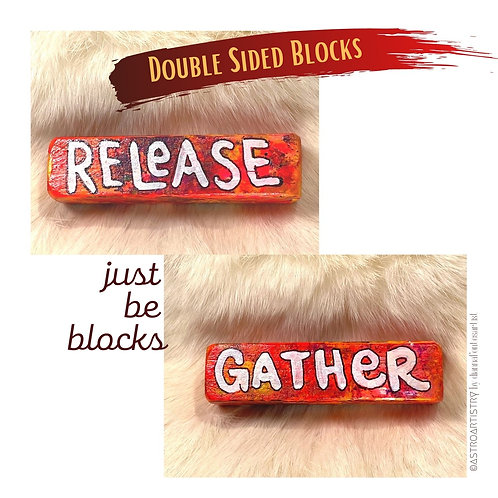 JUST BE BLOCKS: gather, release