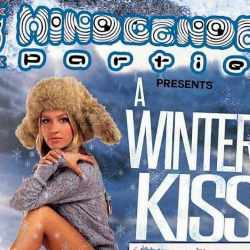 """Weekend Takeover """"A Winters Kiss"""" 4th Annual - At Scout's!"""
