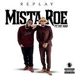 Mista Roe Replay featuring Fat Pimp Artw