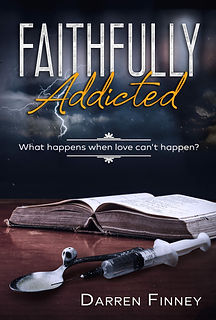 Faithfully Addicted: What happens when love can't happen?