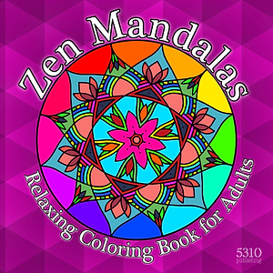 Zen Mandalas - Relaxing Coloring Book fo