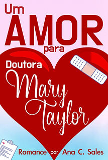 Um Amor Para Doutora Mary Taylor (em breve)