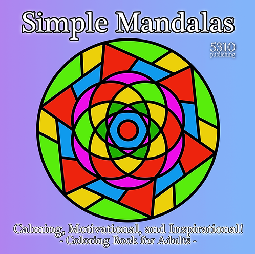 Simple Mandalas- Calming, Motivational and Inspiration!