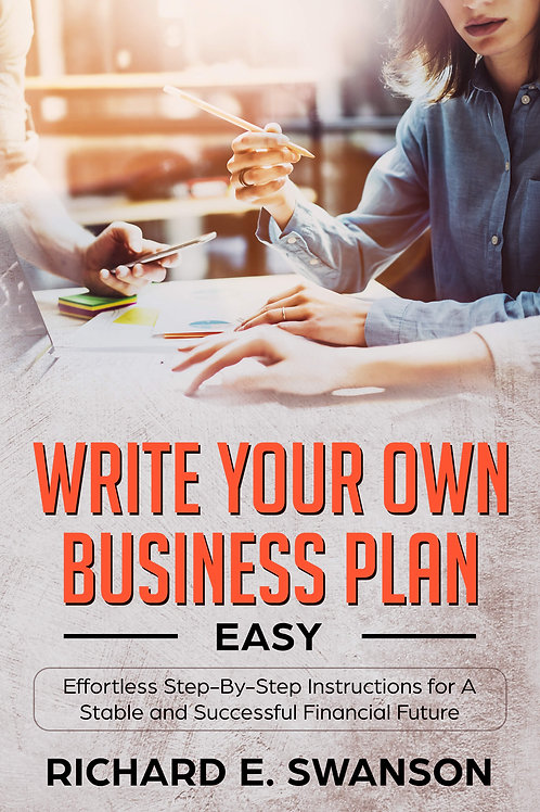 Write Your Own Business Plan: Easy Step-by-Step Instructions (PDF)