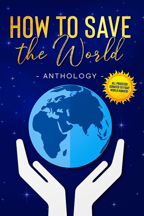How to Save the World Anthology