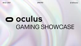 """El evento """"Oculus Gaming Showcase"""" será transmitido en Facebook el 21 de abril"""