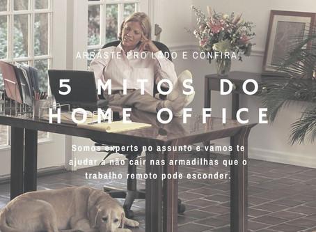 Mitos do Home Office