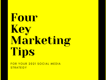 Four Key Tips for a Successful 2021 Social Media Strategy