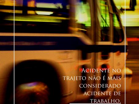 Acidente no trajeto não é mais considerado acidente de trabalho