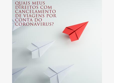 Quais meus direitos com cancelamento de viagens por conta do Coronavirus?